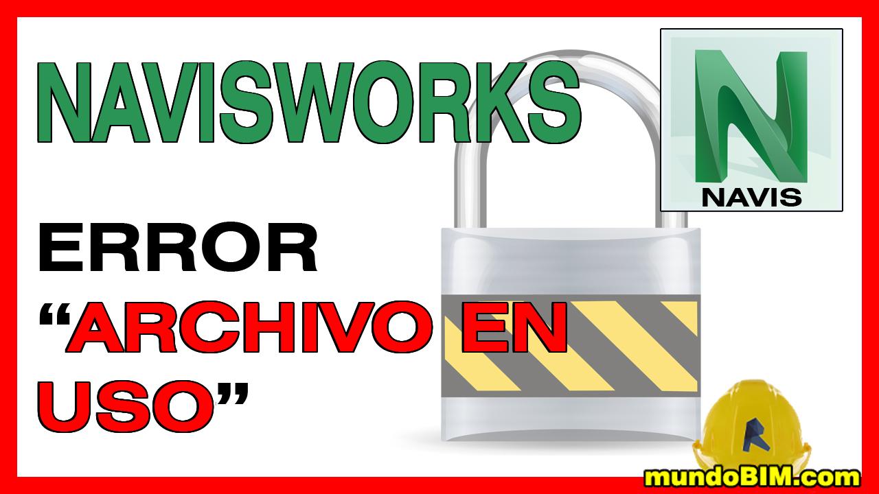 navisworks error archivo en uso