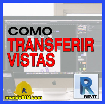 copiar vistas revit entre modelos